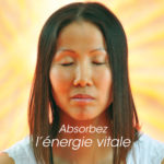 Absorbez l'énergie vitale