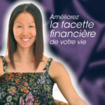 Améliorez la facette financière de votre vie