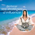 Renforcez vos stratégies d'influence