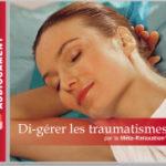 Di-gérer les traumatismes