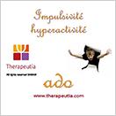 Impulsivité - Hyperactivité - Ado